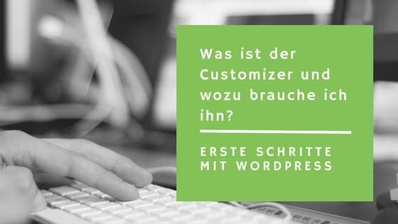 WordPress Customizer – Was ist das überhaupt und wozu brauche ich ihn?